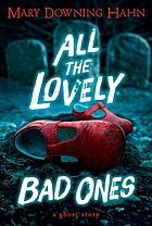 All the lovely bad ones : a ghost story