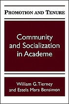 Promotion and tenure : community and socialization in academe
