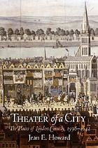 Theater of a city : the places of London comedy, 1598-1642