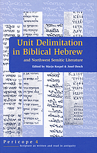 Unit delimitation in biblical Hebrew and Northwest Semitic literature