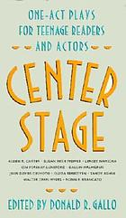 Center stage : one-act plays for teenage readers and actors