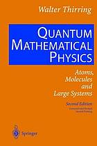 A course in mathematical physicsQuantum mathematical physics : atoms, molecules and large systems