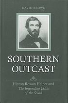 Southern outcast : Hinton Rowan Helper and the impending crisis of the South