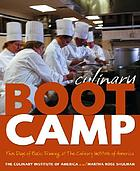 Culinary boot camp : five days of basic training at the Culinary Institute of America