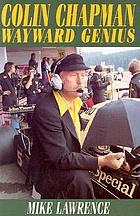 Colin Chapman, wayward genius