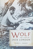 Wolf : the lives of Jack London