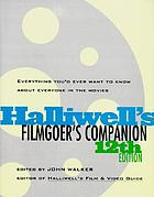 Halliwell's filmgoer's companion : incorporating The filmgoer's book of quotes and Halliwell's movie quiz