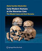 Early Modern Humans at the Moravian Gate the Mladec Caves and their Remains