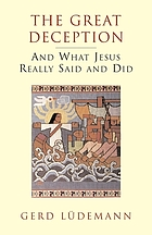 The great deception : and what Jesus really said and did