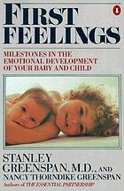 First feelings : milestones in the emotional development of your baby and child