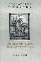 Socrates in the Apology : an essay on Plato's Apology of Socrates