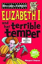 Elizabeth I and her terrible temper