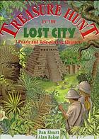 Treasure hunt in the lost city
