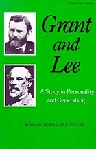 Grant & Lee, a study in personality and generalship