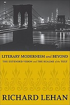 Literary modernism and beyond : the extended vision and the realms of the text