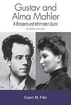 Gustav and Alma Mahler : a research and information guide