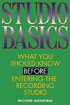 Studio basics : what you should know before entering the recording studio