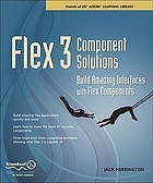 Flex 3 component solutions build amazing interfaces with Flex components