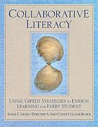 Collaborative literacy : using gifted strategies to enrich learning for every student