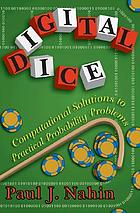 Digital dice : computational solutions to practical probability problems
