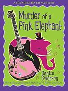 Murder of a pink elephant : a Scumble River mystery