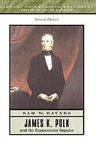 James K. Polk and the expansionist impulse