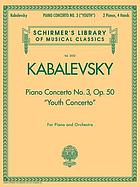 Piano concerto no. 3 : youth : for piano and orchestra, op. 50