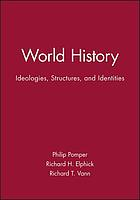 World history : ideologies, structures, and identities