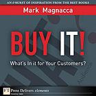 Buy it! : what's in it for your customers?