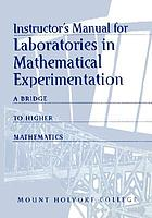 Instructor's manual for Laboratories in mathematical experimentation : a bridge to higher mathematics