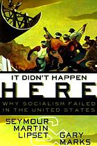 It didn't happen here : why socialism failed in the United States