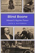 Blind Boone : Missouri's ragtime pioneer