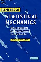 Elements of statistical mechanics : with an introduction to quantum field theory and numerical simulation