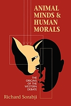 Animal minds and human morals : the origins of the Western debate