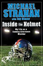 Inside the helmet : life as a Sunday afternoon warrior