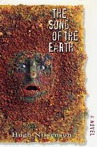 The song of the earth : a novel