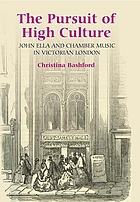The pursuit of high culture : John Ella and chamber music in Victorian London