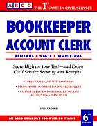 Bookkeeper, account clerk : the complete study guide for scoring high