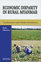 Economic disparity in rural Myanmar : transformation under market liberalization