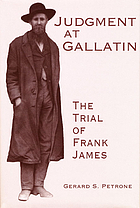 Judgment at Gallatin : the trial of Frank James