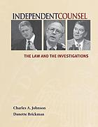 Independent counsel : the law and the investigations