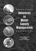 Advances in water supply management : proceedings of the International Conference on Computing and Control for the Water Industry, 15-17 September 2003, London, UK