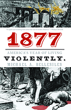 1877 : America's year of living violently