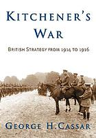 Kitchener's war : British strategy from 1914 to 1916
