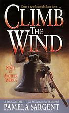 Climb the wind : a novel of another North America