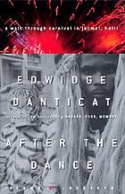 After the dance : a walk through Carnival in Jacmel, Haiti
