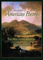 Encyclopedia of American poetry. The nineteenth century