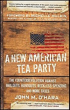 A New American Tea Party: The Counterrevolution Against Bailouts, Handouts