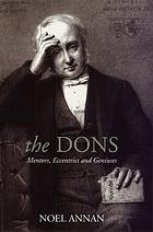 The dons : mentors, eccentrics, and geniuses