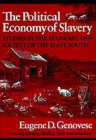 The political economy of slavery : studies in the economy & society of the slave South